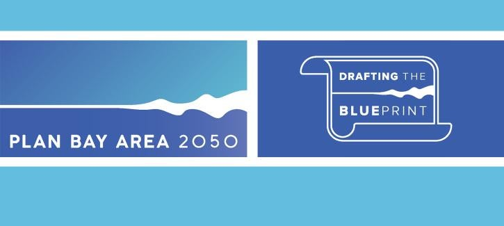 Plan Bay Area 2050: Drafting the Blueprint